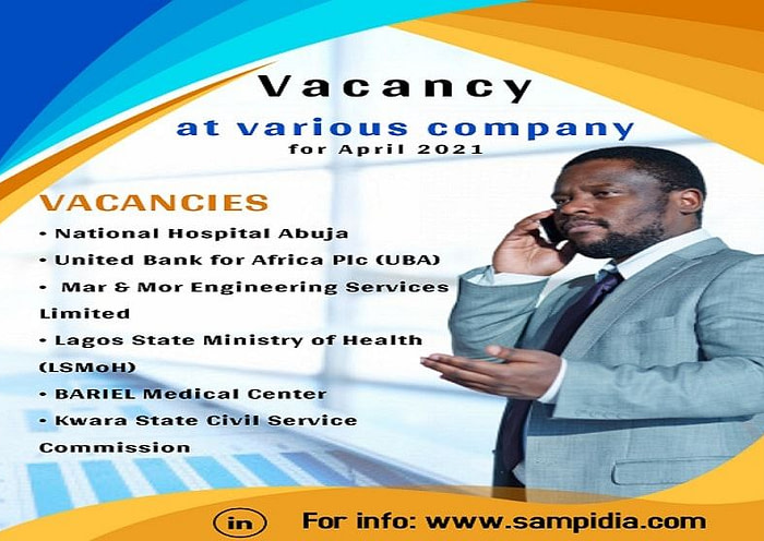 Vacancy at the various company for April 2021 Job description and how to apply